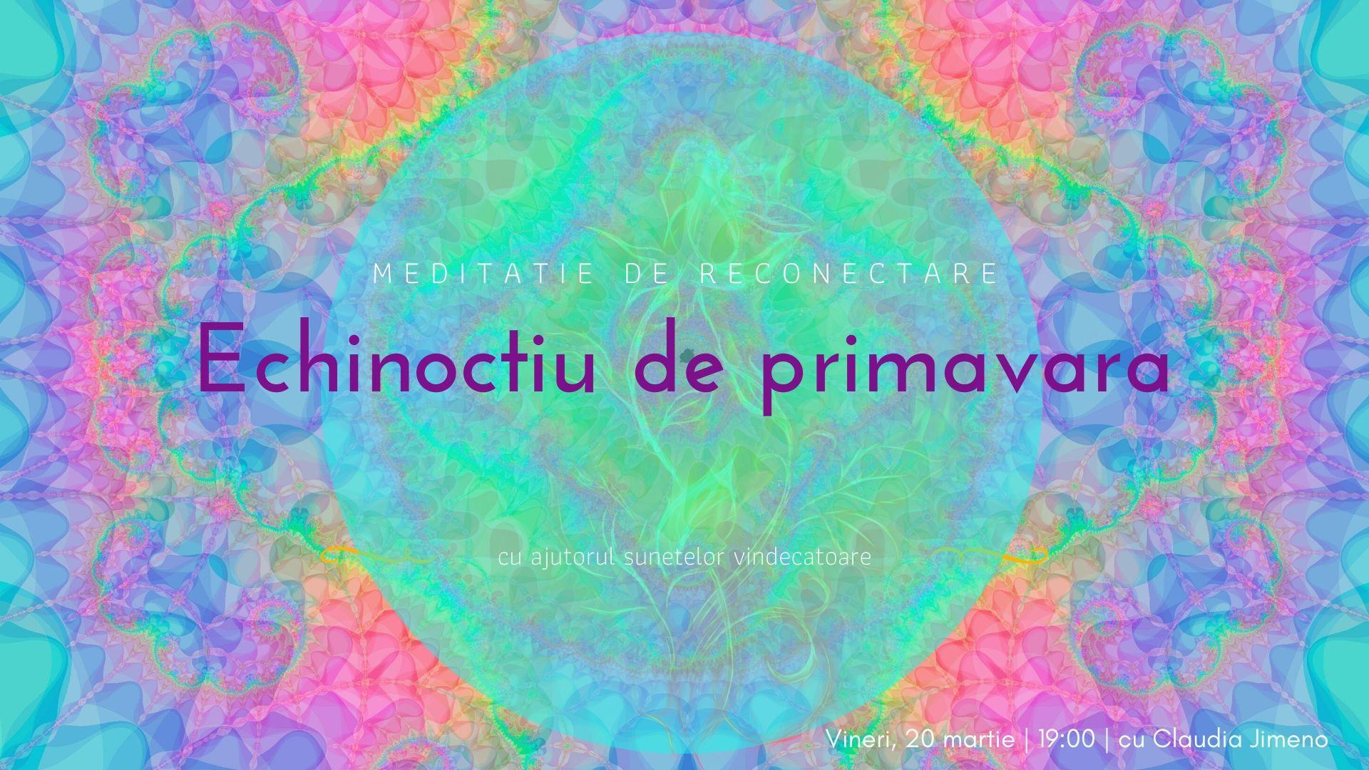 Meditatie cu sunete vindecatoare echinoctiu de primavara