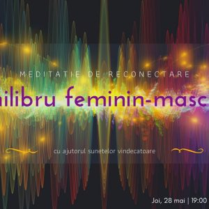 Meditatie cu sunete vindecatoare | echilibru feminin-masculin