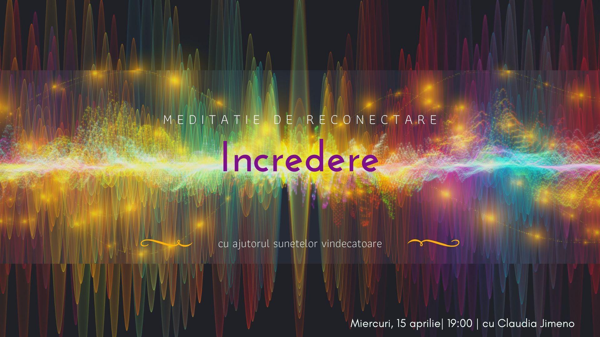 Meditatie cu sunete vindecatoare | incredere