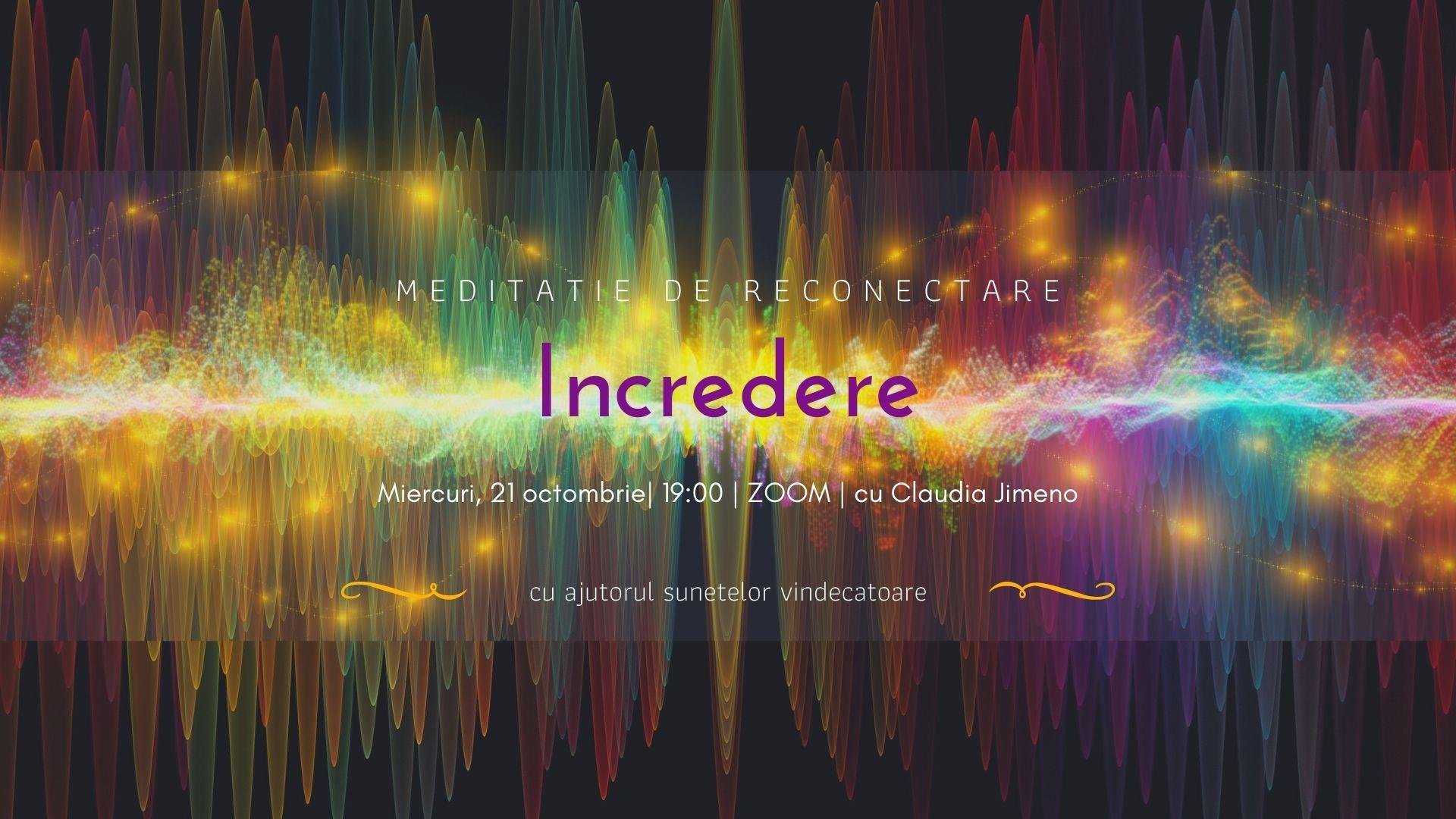 Meditatie cu sunete vindecatoare - pe zoom - increderea in tine - cu Claudia Jimeno
