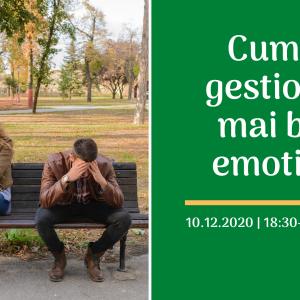 Cum sa gestionez mai bine emotiile - Cati Calin